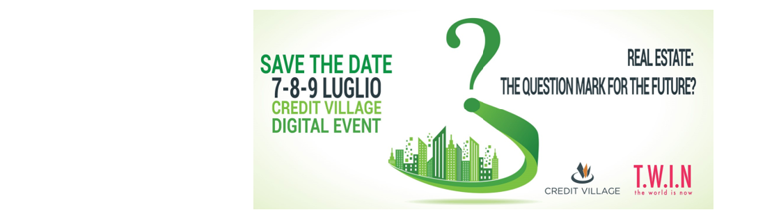 REAL ESTATE: THE QUESTION MARK FOR THE FUTURE? | 7-9 luglio 2020