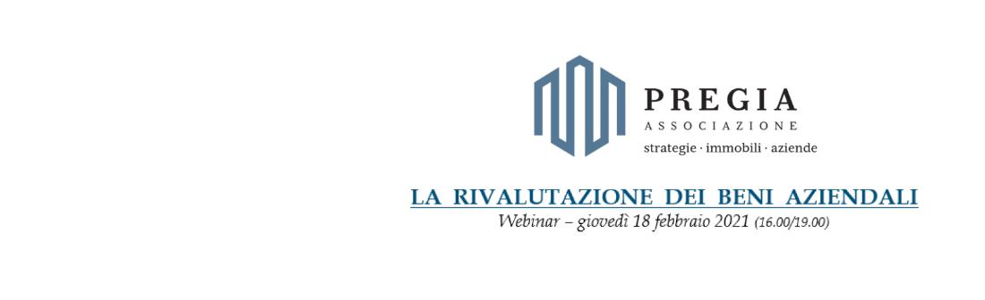 LA RIVALUTAZIONE DEI BENI AZIENDALI -18 FEBBRAIO 2021 | 16:00 – 19:00
